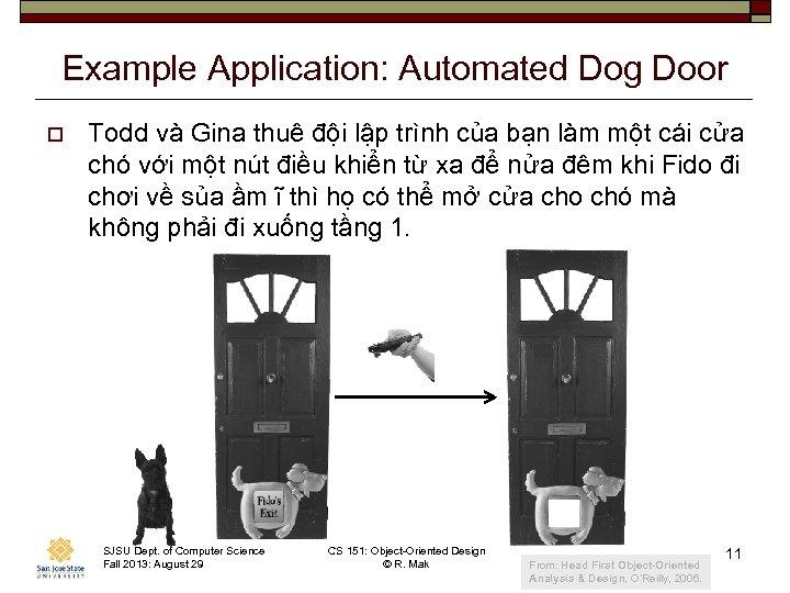 Example Application: Automated Dog Door o Todd và Gina thuê đội lập trình của