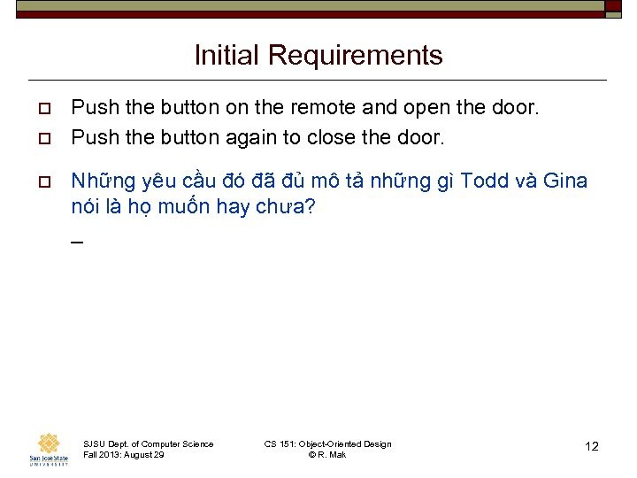 Initial Requirements o o o Push the button on the remote and open the