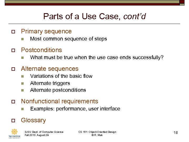 Parts of a Use Case, cont'd o Primary sequence n o Postconditions n o