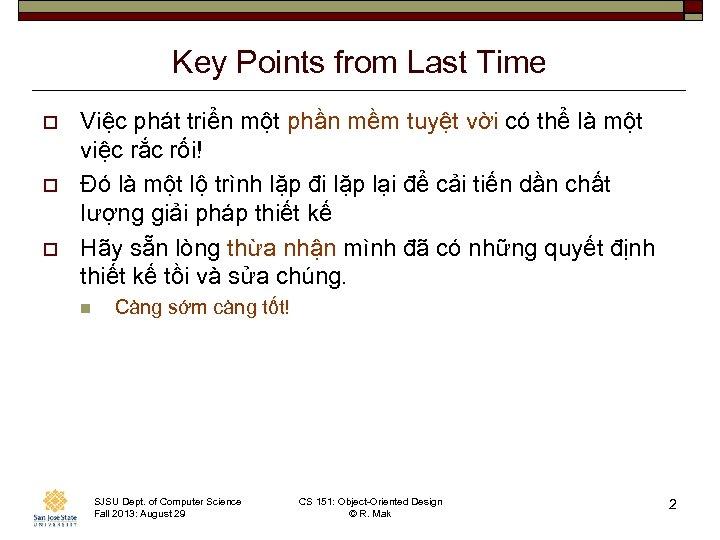 Key Points from Last Time o o o Việc phát triển một phần mềm