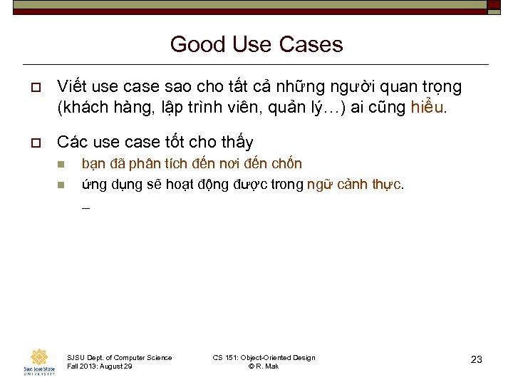 Good Use Cases o Viết use case sao cho tất cả những người quan