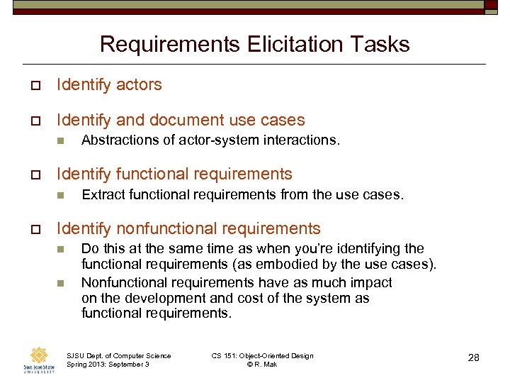 Requirements Elicitation Tasks o Identify actors o Identify and document use cases n o