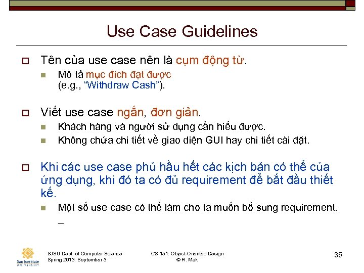 Use Case Guidelines o Tên của use case nên là cụm động từ. n