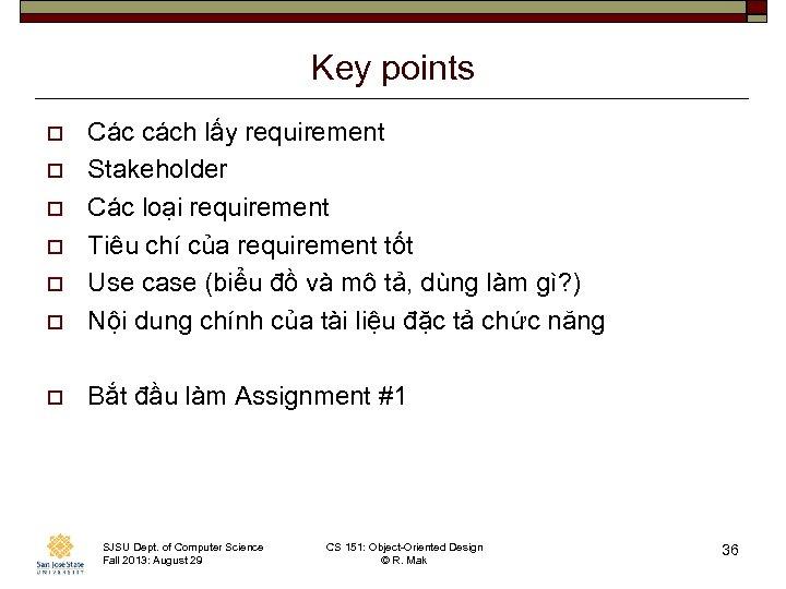 Key points o Các cách lấy requirement Stakeholder Các loại requirement Tiêu chí của