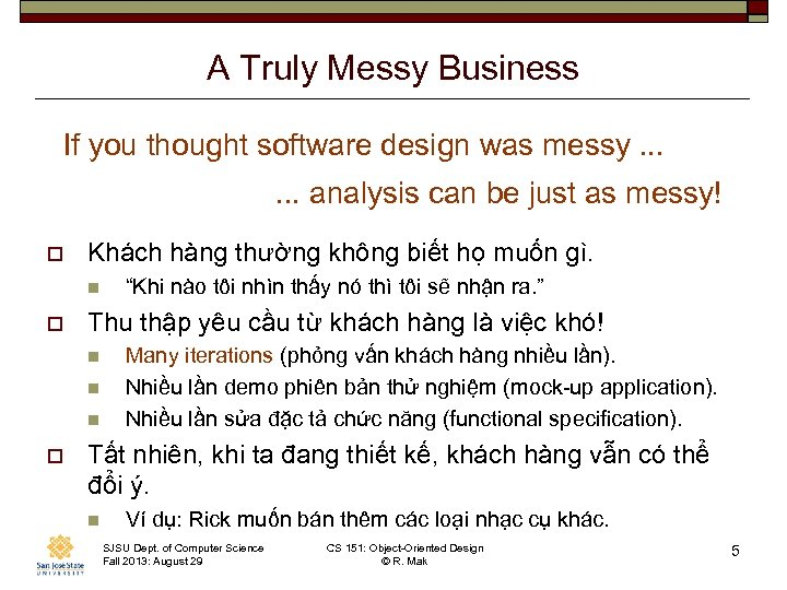 A Truly Messy Business If you thought software design was messy. . . analysis