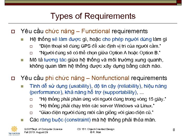 Types of Requirements o Yêu cầu chức năng – Functional requirements n Hệ thống