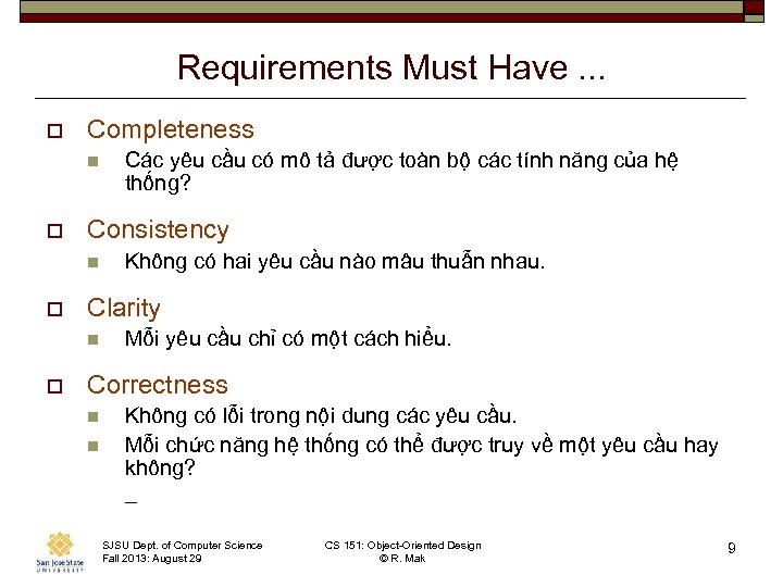 Requirements Must Have. . . o Completeness n o Consistency n o Không có