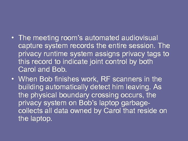 • The meeting room's automated audiovisual capture system records the entire session. The