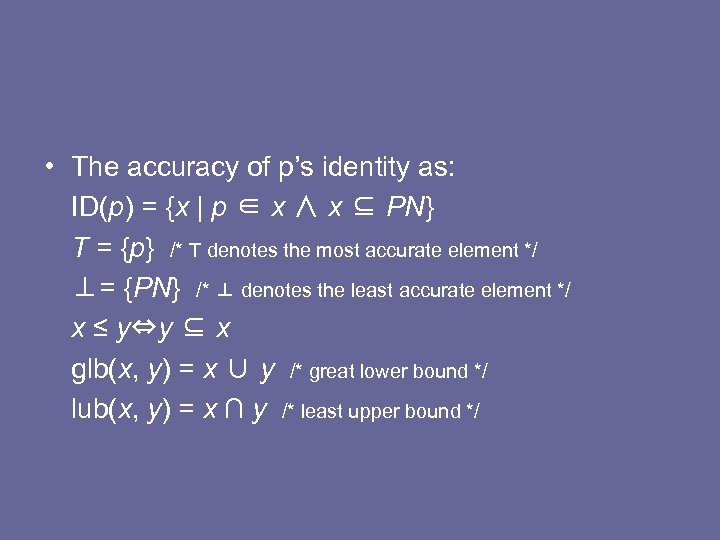 • The accuracy of p's identity as: ID(p) = {x   p ∈