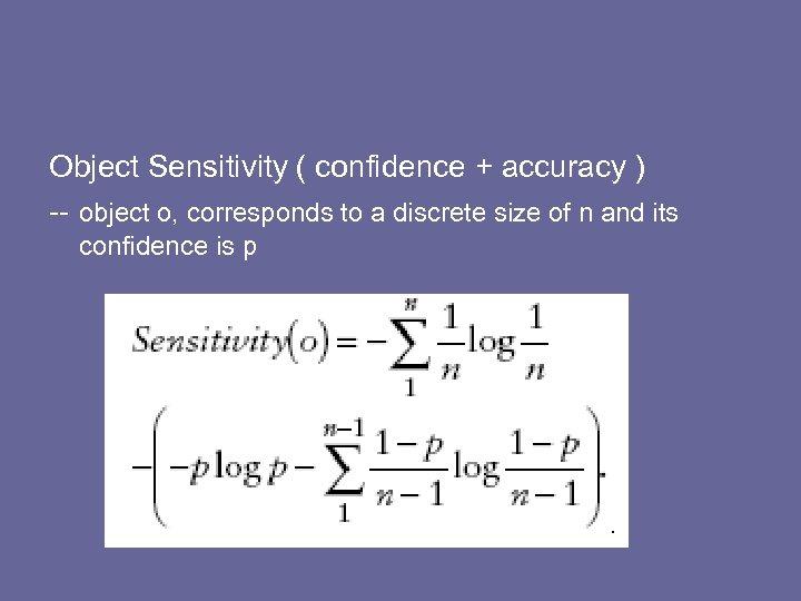 Object Sensitivity ( confidence + accuracy ) -- object o, corresponds to a discrete