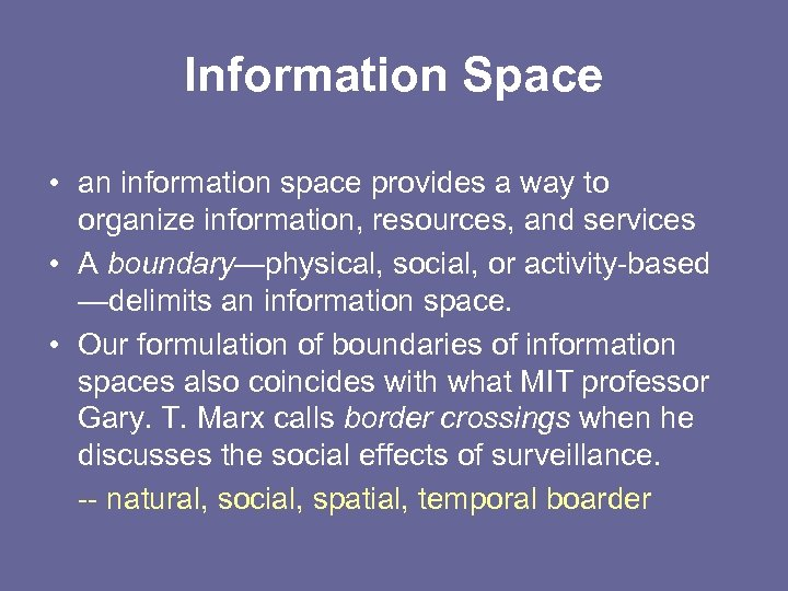 Information Space • an information space provides a way to organize information, resources, and