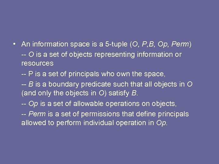 • An information space is a 5 -tuple (O, P, B, Op, Perm)
