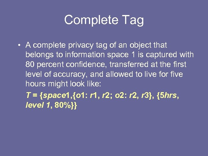 Complete Tag • A complete privacy tag of an object that belongs to information