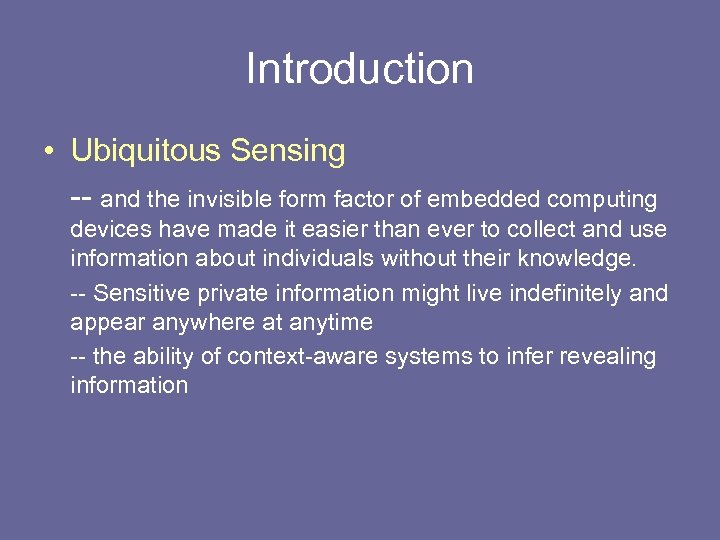 Introduction • Ubiquitous Sensing -- and the invisible form factor of embedded computing devices