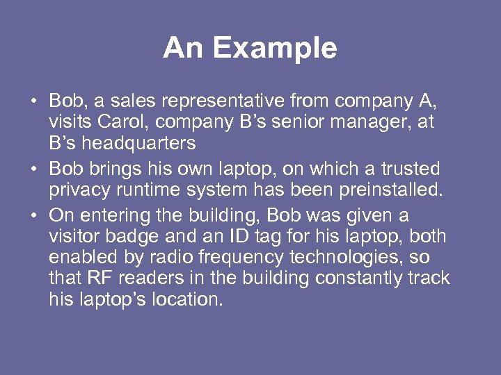 An Example • Bob, a sales representative from company A, visits Carol, company B's