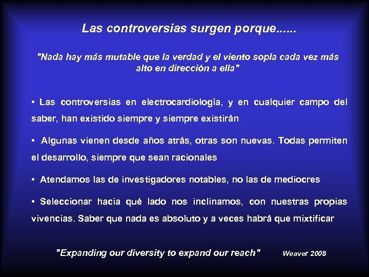 Las controversias surgen porque. . .