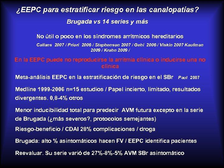 ¿EEPC para estratificar riesgo en las canalopatías? Brugada vs 14 series y más No