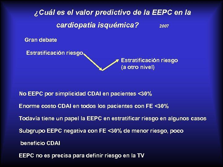 ¿Cuál es el valor predictivo de la EEPC en la cardiopatía isquémica? 2007 Gran