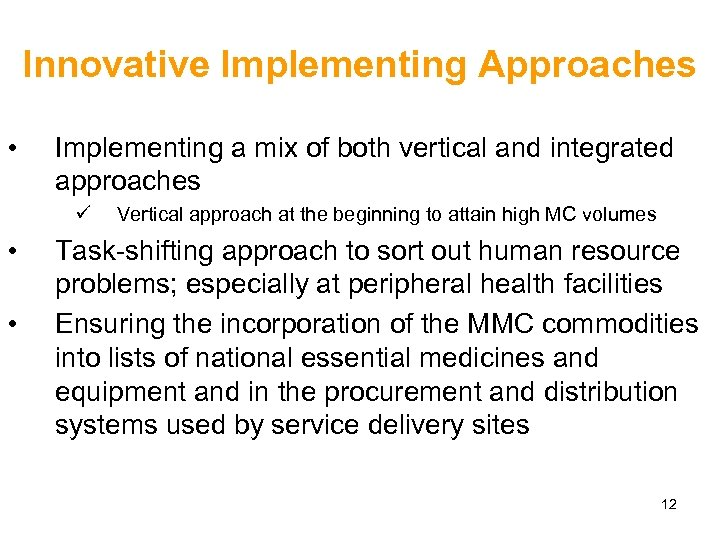 Innovative Implementing Approaches • Implementing a mix of both vertical and integrated approaches ü