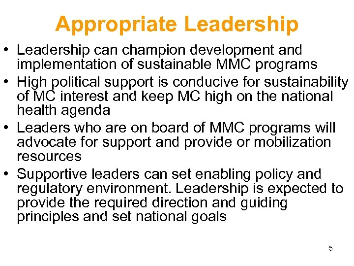 Appropriate Leadership • Leadership can champion development and implementation of sustainable MMC programs •