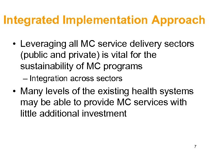 Integrated Implementation Approach • Leveraging all MC service delivery sectors (public and private) is
