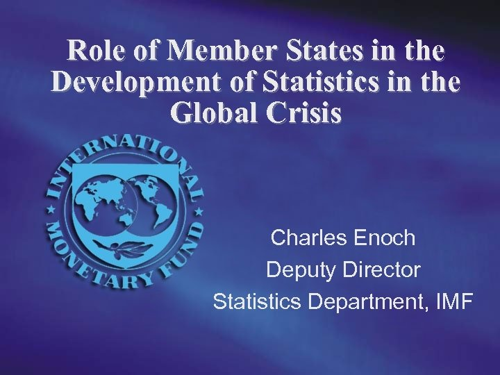 Role of Member States in the Development of Statistics in the Global Crisis Charles
