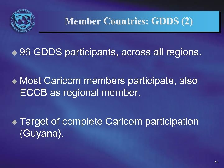 Member Countries: GDDS (2) u 96 GDDS participants, across all regions. u Most Caricom