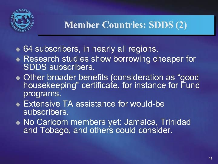 Member Countries: SDDS (2) 64 subscribers, in nearly all regions. u Research studies show