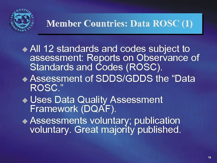 Member Countries: Data ROSC (1) u All 12 standards and codes subject to assessment: