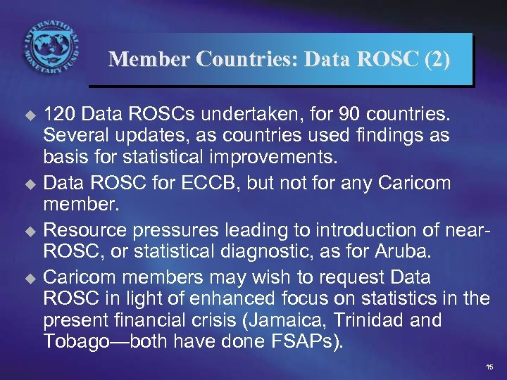 Member Countries: Data ROSC (2) 120 Data ROSCs undertaken, for 90 countries. Several updates,