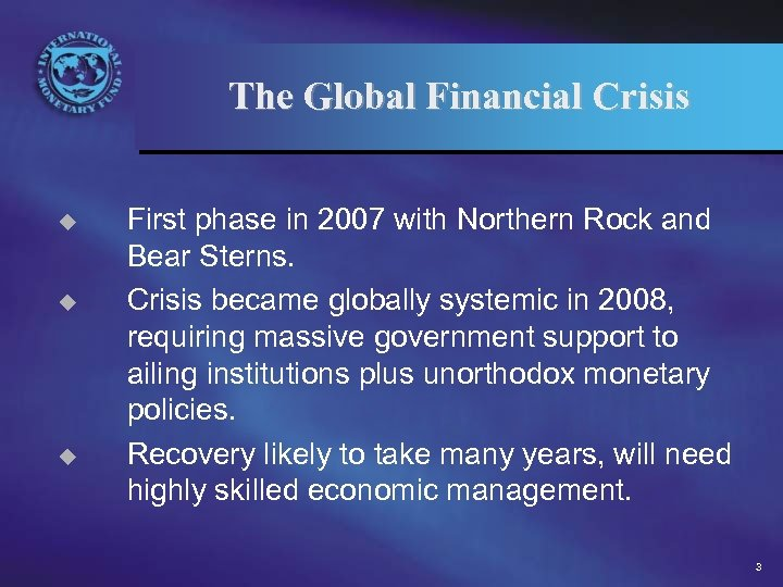 The Global Financial Crisis u u u First phase in 2007 with Northern Rock