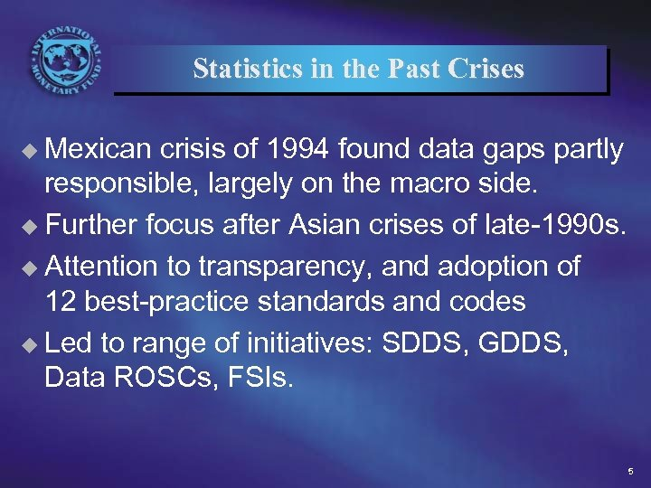 Statistics in the Past Crises u Mexican crisis of 1994 found data gaps partly