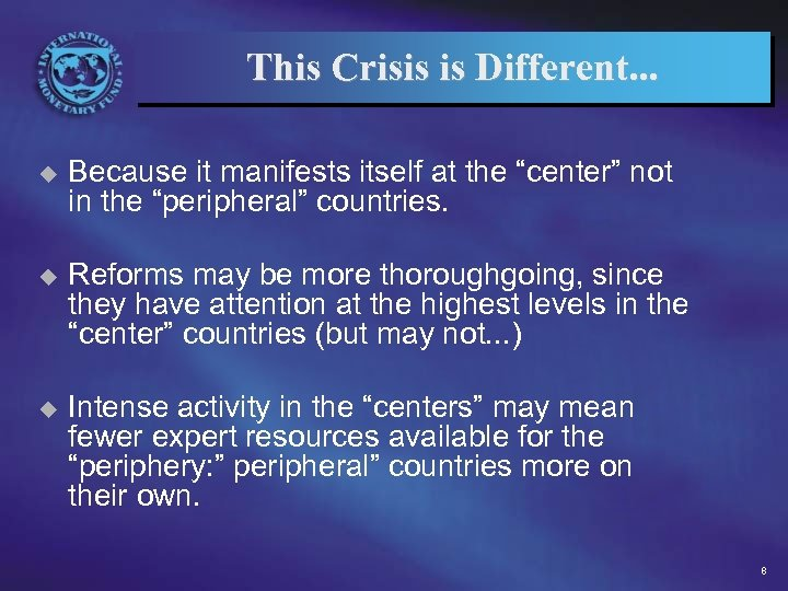 "This Crisis is Different. . . u Because it manifests itself at the ""center"""