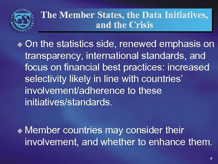 The Member States, the Data Initiatives, and the Crisis u On the statistics side,