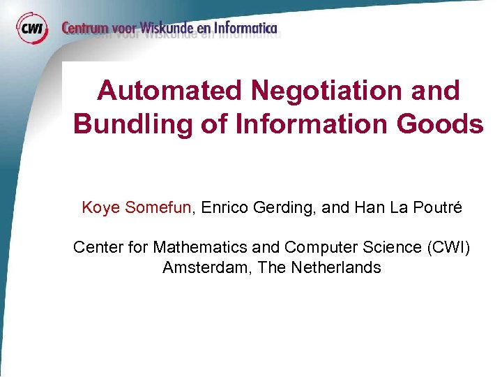 Automated Negotiation and Bundling of Information Goods Koye Somefun, Enrico Gerding, and Han La