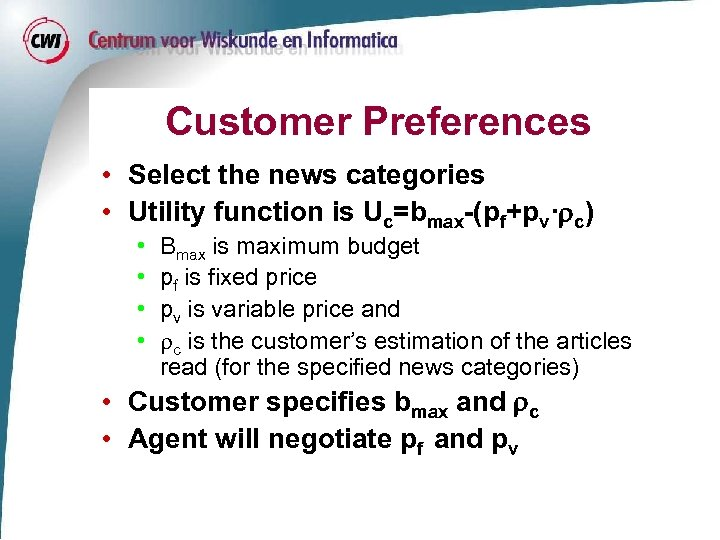 Customer Preferences • Select the news categories • Utility function is Uc=bmax-(pf+pv· c) •