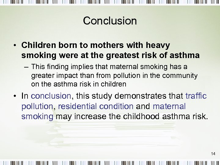 Conclusion • Children born to mothers with heavy smoking were at the greatest risk