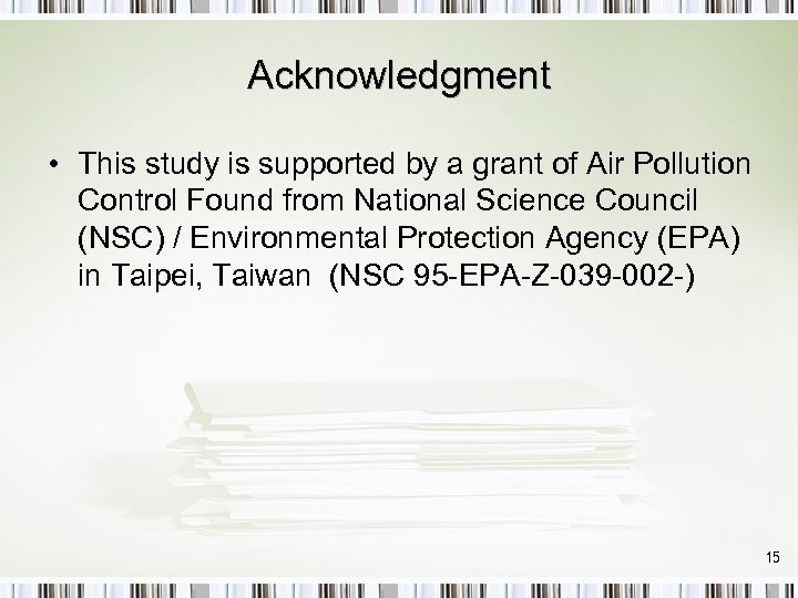 Acknowledgment • This study is supported by a grant of Air Pollution Control Found