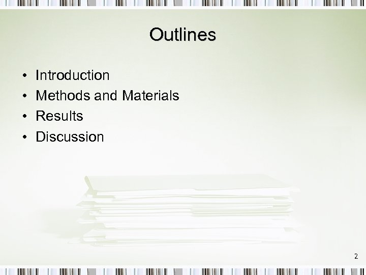Outlines • • Introduction Methods and Materials Results Discussion 2