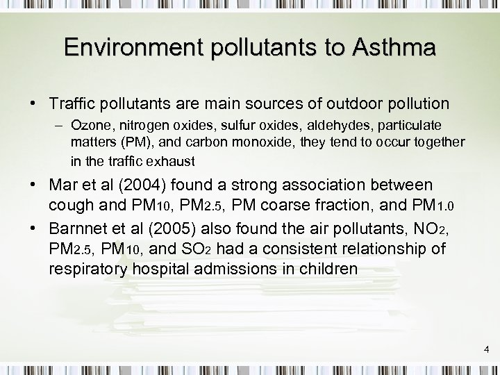 Environment pollutants to Asthma • Traffic pollutants are main sources of outdoor pollution –