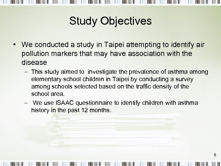 Study Objectives • We conducted a study in Taipei attempting to identify air pollution