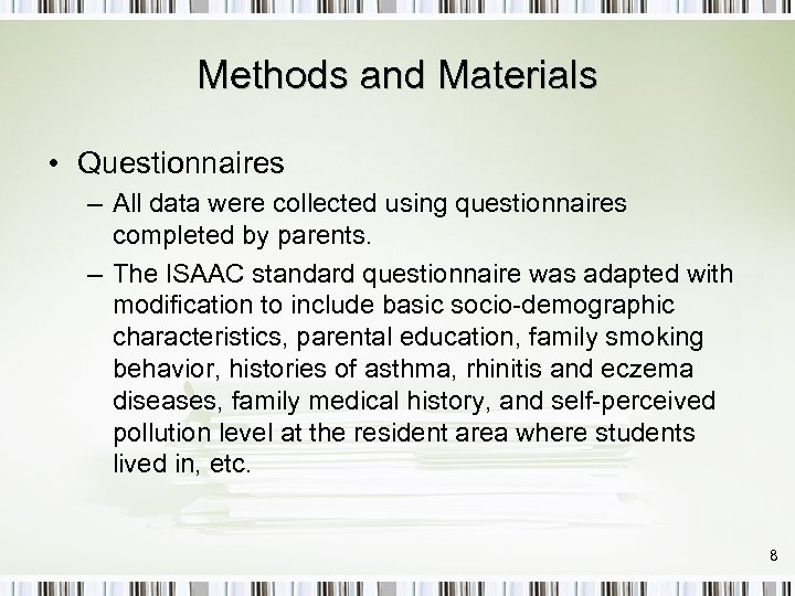 Methods and Materials • Questionnaires – All data were collected using questionnaires completed by