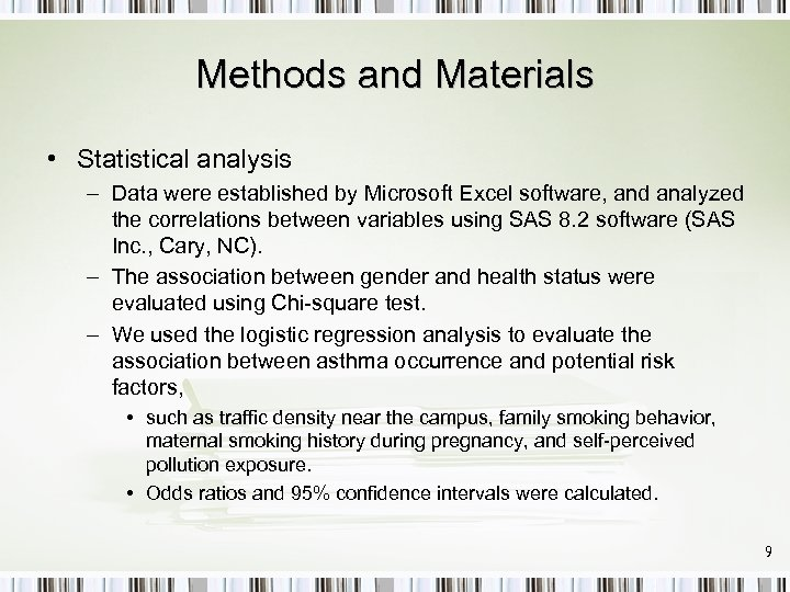 Methods and Materials • Statistical analysis – Data were established by Microsoft Excel software,