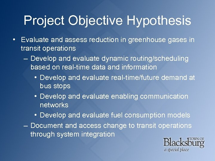 Project Objective Hypothesis • Evaluate and assess reduction in greenhouse gases in transit operations