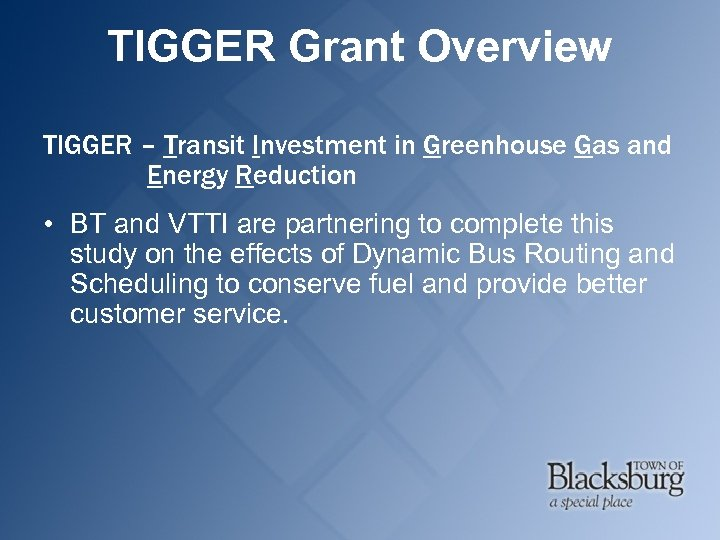 TIGGER Grant Overview TIGGER – Transit Investment in Greenhouse Gas and Energy Reduction •
