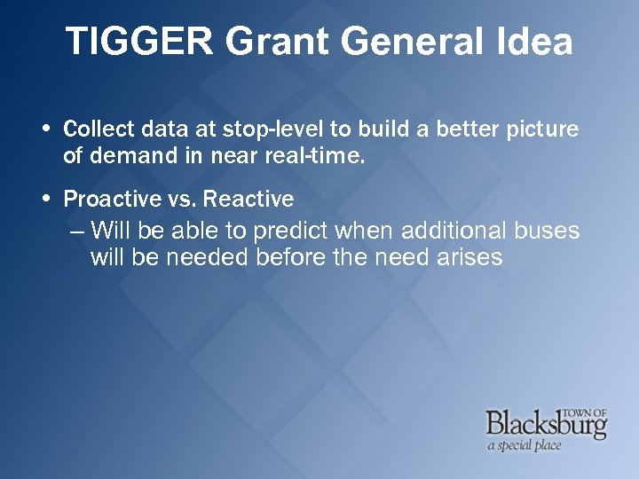 TIGGER Grant General Idea • Collect data at stop-level to build a better picture