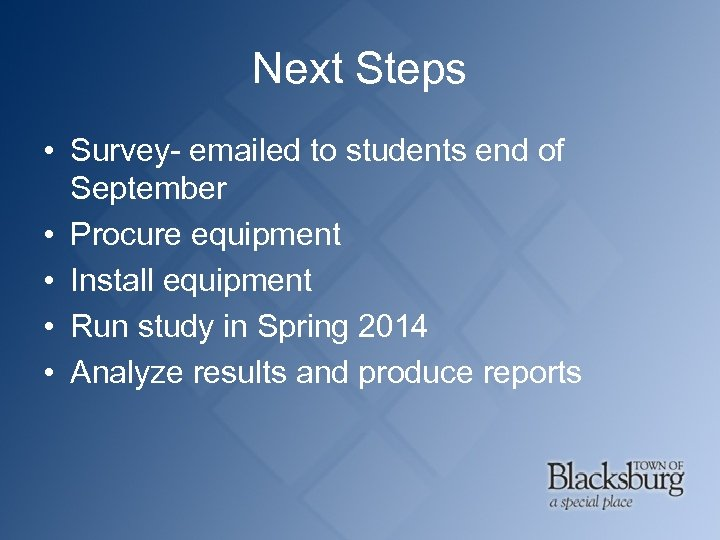 Next Steps • Survey- emailed to students end of September • Procure equipment •