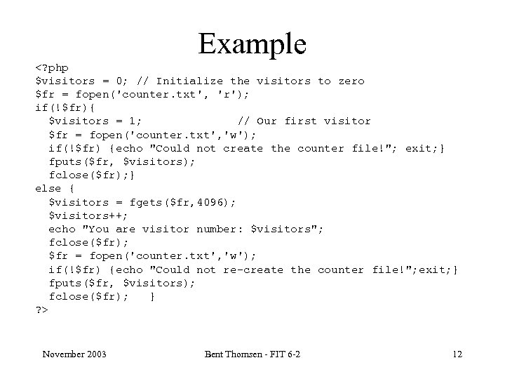Example <? php $visitors = 0; // Initialize the visitors to zero $fr =