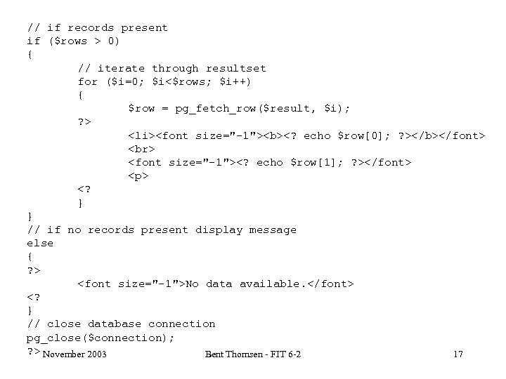// if records present if ($rows > 0) { // iterate through resultset for