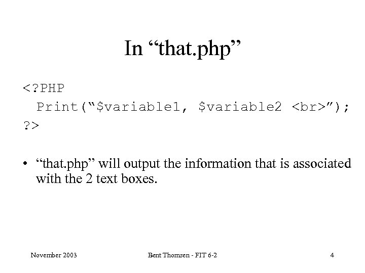 """In """"that. php"""" <? PHP Print(""""$variable 1, $variable 2 """"); ? > • """"that."""